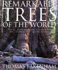 Remarkable Trees of the World - Tree Book General - Thomas Pakenham